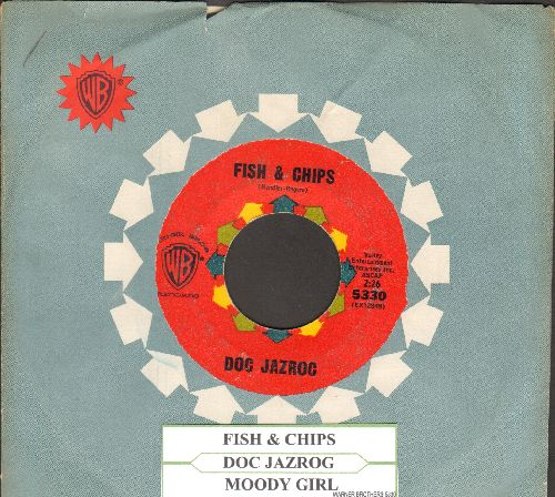 Doc Jazroc - Fish & Chips/Moody Girl (RARE Vintage Novelty 2-sider with Warner Brothers company sleeve and juke box label) - EX8/ - 45 rpm Records
