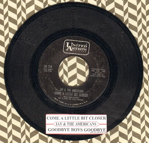 Jay & The Americans - Come A Little Bit Closer/Goodbye Boys Goodbye (with juke box label) - NM9/ - 45 rpm Records