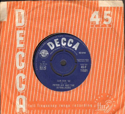 Jay, Peter & The Jaywalkers - Can-Can '62/Redskins (British Pressing with Decca company sleeve, with removable spindle adaptor) - EX8/ - 45 rpm Records
