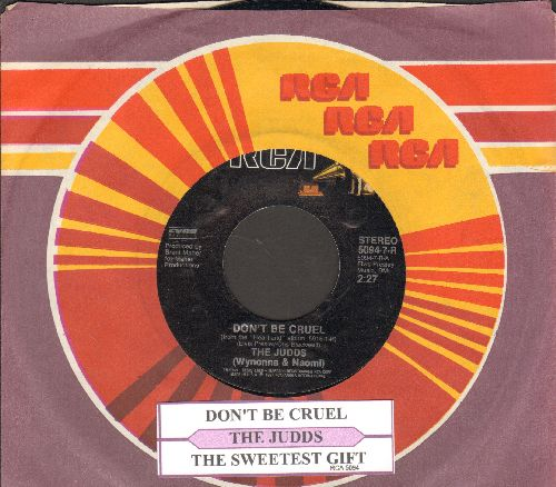 Judds - Don't Be Cruel/The Sweetest Gift (with juke box label and RCA company sleeve) - EX8/ - 45 rpm Records