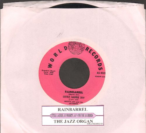 Jay, Little Laurie (5 Years Old) - Rainbarrel/The Jazz Organ (by Morty Jay And The Jaybirds) (RARE vintage Novelty 2-sider with juke box label) - NM9/ - 45 rpm Records