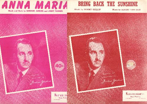 Jenkins, Gordon & His Orchestra & Chorus by The Weavers - 2 pieces of Vintage SHEET MUSIC for the price of 1! Anna Maria/Bring Back The Sunshine - Both songs made popular by Gordon Jenkins (featured in cover portraits!) - EX8/ - Sheet Music