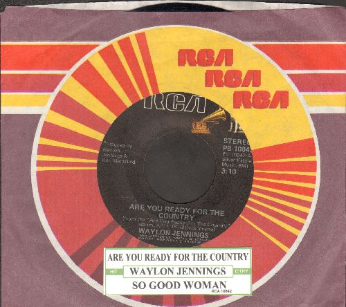 Jennings, Waylon - Are You Ready For The Country/So Good Woman (with juke box label and RCA company sleeve) - EX8/ - 45 rpm Records