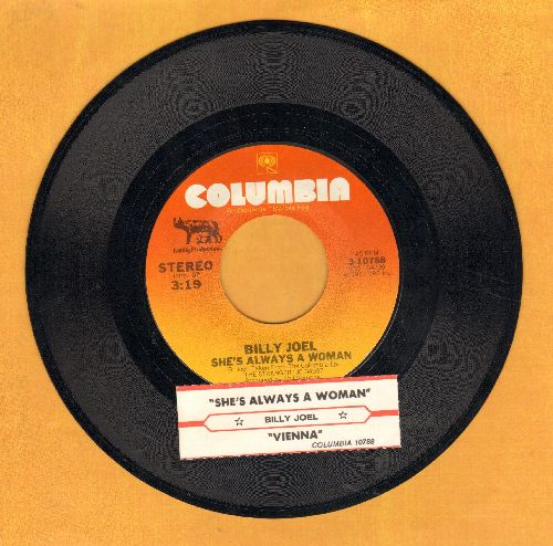 Joel, Billy - She's Always A Woman/Vienna (with juke box label) - NM9/ - 45 rpm Records