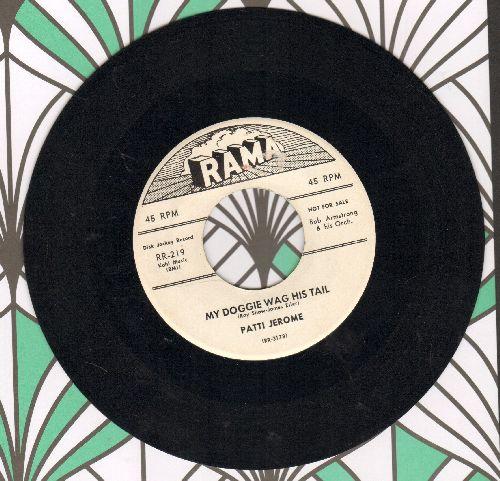 Jerome, Patti - My Doggie Wags His Tail/Just As I Am (RARE DJ advance pressing) - EX8/ - 45 rpm Records