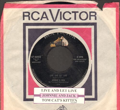 Johnnie & Jack - Live And Let Live/Tom Cat's Kitten (with juke box label and vintage RCA company sleeve) - NM9/ - 45 rpm Records