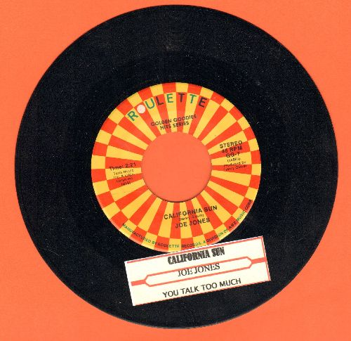 Jones, Joe - California Sun/You Talk Too Much (authentic-looking double-hit re-issue with juke box label) - NM9/ - 45 rpm Records
