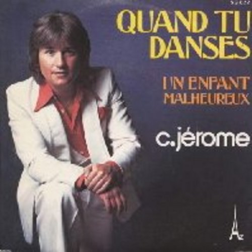 Jerome, Charles - Quand tu danses/Un enfant malheureux (with picture sleeve) (French Pressing, sung in French) - M10/EX8 - 45 rpm Records