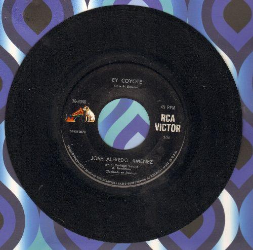 Jimenez, Jose Alfredo - Ey Coyote/Declarate Inocente (US Pressing, sung in Spanish) - EX8/ - 45 rpm Records