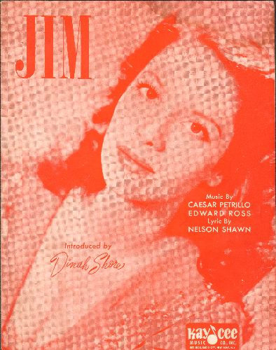 Shore, Dinah - Jim - Vintage SHEET MUSIC featuring BEAUTIFUL cover portrait of a young Dinah Shore. - NM9/ - Sheet Music