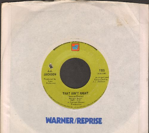 Jackson, J. J. - That Ain't Right/Four Walls (Three Windows And Two Doors) (with Warner Brothers company sleeve)(bb) - VG7/ - 45 rpm Records