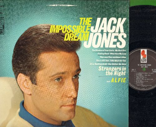 Jones, Jack - The Impossible Dream: Alfie, Strangers In The Night, The Shadow Of Your Smile, My Best Girl (Vinyl STEREO LP record) - NM9/EX8 - LP Records