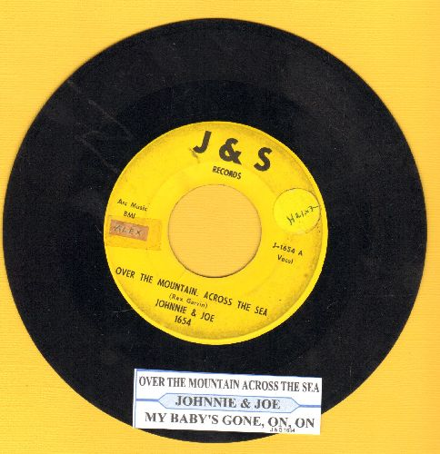 Johnnie & Joe - Over The Mountain, Across The Sea/My Baby's Gone, On, On (with juke box label) (sol) - VG7/ - 45 rpm Records