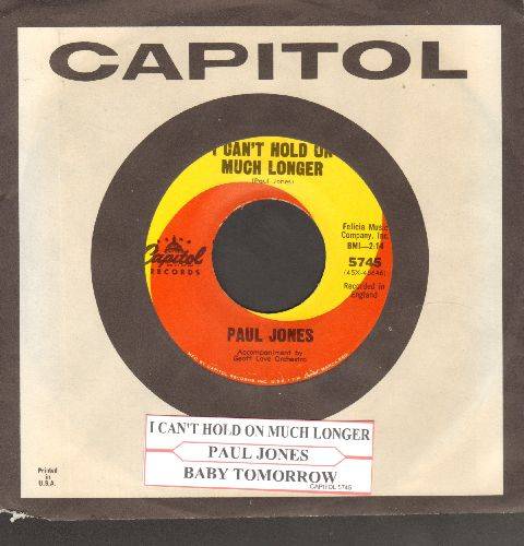 Jones, Paul - I Can't Hold On Much Longer/Baby Tomorrow (with juke box label and vintage Capitol company sleeve) - NM9/ - 45 rpm Records