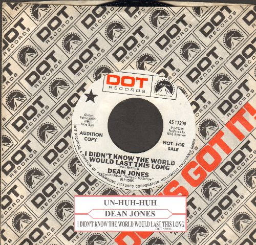 Jones, Dean - I Didn't Know The World Would Last This Long/Uh-Huh-Huh (DJ advance pressing withjuke box label and Dot company sleeve) - NM9/ - 45 rpm Records