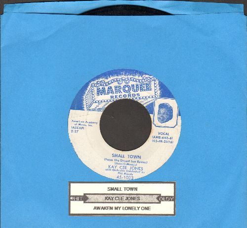 Jones, Kay Cee - Small Town/Awaken My Lonely One (with juke box label) - VG7/ - 45 rpm Records