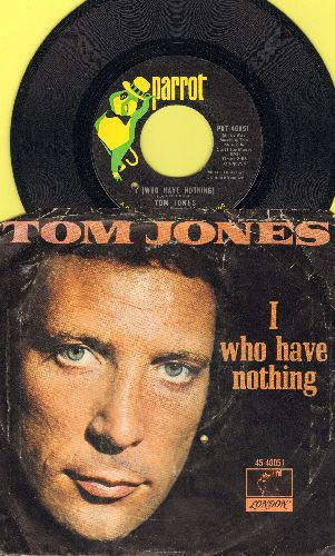Jones, Tom - I (Who Have Nothing)/Stop Breaking My Heart (with picture sleeve)(bb) - EX8/VG7 - 45 rpm Records