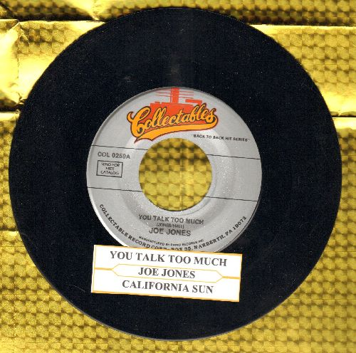 Jones, Joe - You Talk Too Much/California Sun (authentic-looking double-hit re-issue with juke box label) - NM9/ - 45 rpm Records