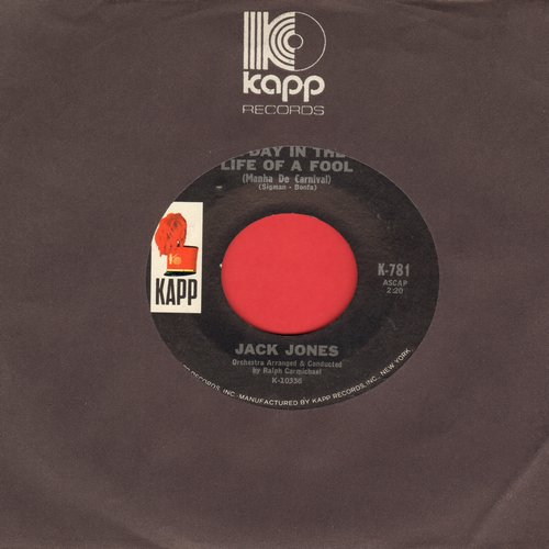 Jones, Jack - A Day In The Life Of A Fool/The Shining Sea (with Kapp company sleeve) - NM9/ - 45 rpm Records
