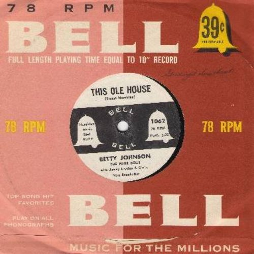 Johnson, Betty - This Ole House/Whither Thou Goest (RARE 7 inch 78rpm record with vintage Bell company sleeve, small spindle hole) - EX8/ - 45 rpm Records
