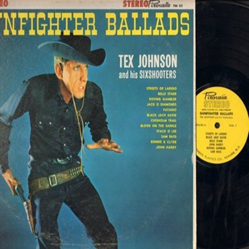 Johnson, Tex & His Sixshooters - Gunfighter Ballads: Streets Of Laredo, Belle Starr, Bonnir & Clyde, John Hardy (Vinyl STEREO LP record) - NM9/EX8 - LP Records