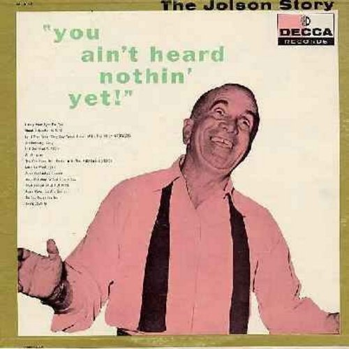 Jolson, Al - You Ain't Heard Nothin' Yet!: I Only Have Eyes For You, Anniversary Song, Some Enchanted Evening (Vinyl MONO LP record, burgundy label) - NM9/NM9 - LP Records