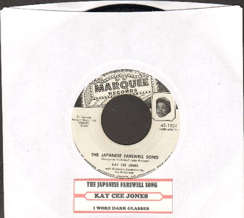 Jones, Kay Cee - The Japanese Farewell Song/I Wore Dark Glasses (DJ advance pressing with juke box label, wol) - NM9/ - 45 rpm Records