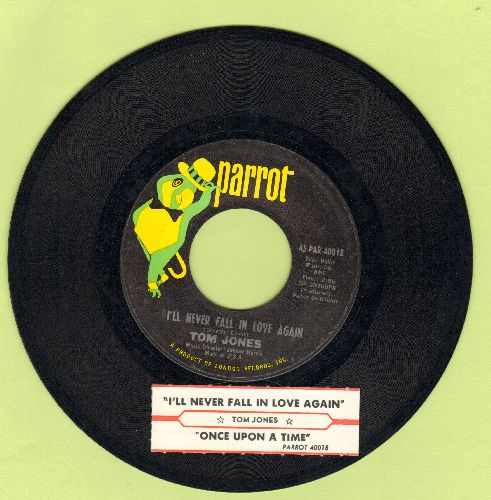 Jones, Tom - I'll Never Fall In Love Again/Once Upon A Time (with juke box label) - NM9/ - 45 rpm Records