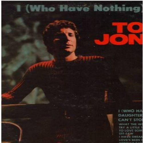 Jones, Tom - I (Who Have Nothing): Daughter Of Darkness, To Love Somebody, Brother Can You Spare A Dime, Lodi (Vinyl STEREO LP record) - EX8/VG7 - LP Records