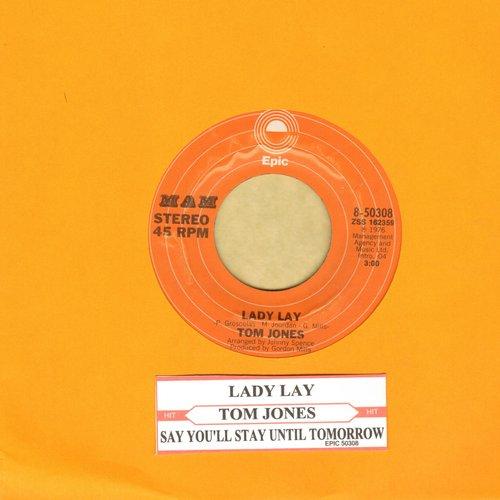 Jones, Tom - Lady Lay/Say You'll Stay Until Tomorrow - NM9/ - 45 rpm Records