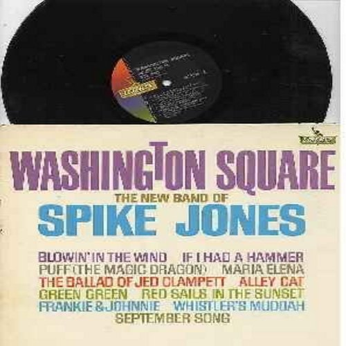 Jones, Spike - Washington Square: Blowin' In The Wind, If I had A hammer, Puff (The Magic Dragon), The Ballad Of Jed Clampett, Alley Cat, September Song, Whistler's Muddah (Vinyl LP record) - VG7/EX8 - LP Records