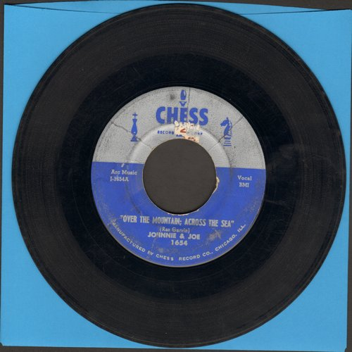 Johnnie & Joe - Over The Mountain, Across The Sea/My Baby's Gone, On, On (blue/silver label, chess pieces to sides) - VG7/ - 45 rpm Records