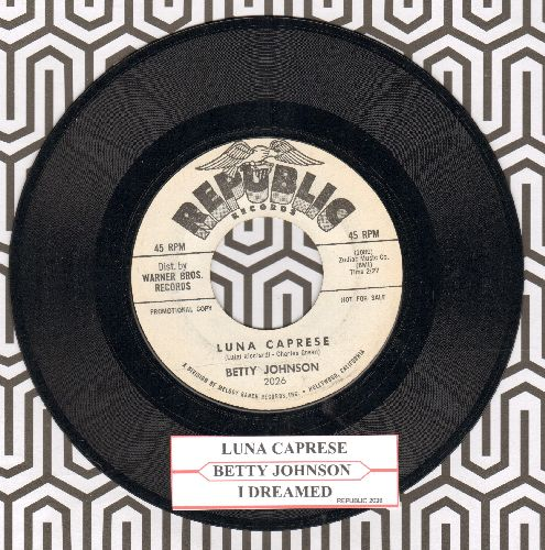 Johnson, Betty - Luna Caprese/I Dreamed (DJ advance pressing with juke box label) - NM9/ - 45 rpm Records
