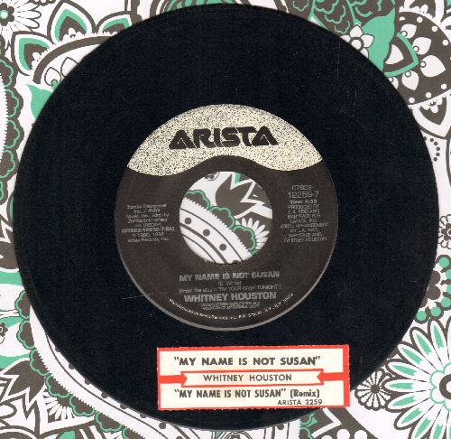 Houston, Whitney - My Name Is Not Susan/My Name Is Not Susan (U.K. Mix) (with juke box label) - EX8/ - 45 rpm Records