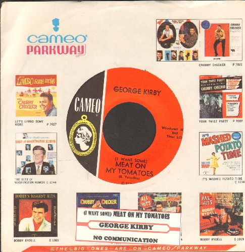 Kirby, George - (I Want Some) Meat On My Tomatoes/No Communication (DJ advance pressing with RARE vintage Cameo-Parkway company sleeve and juke box label) - NM9/ - 45 rpm Records