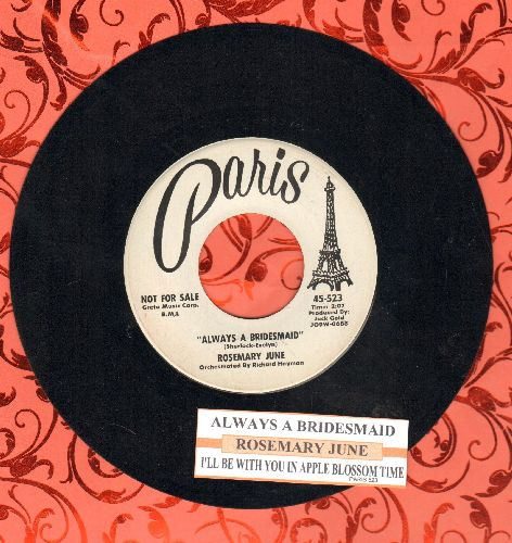 June, Rosemary - Always A Bridesmaid/I'll Be With You In Apple Blossom Time (DJ advance pressing with juke box label) - NM9/ - 45 rpm Records