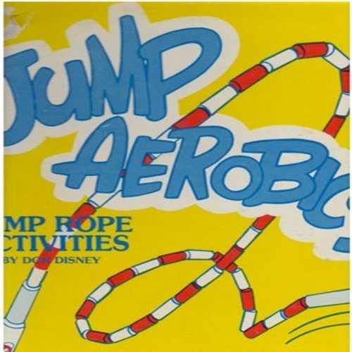 Disney, Don - Jump Aerobics - Jump Rope Activities by Don Disney, the American Heart Association Jump Rope is endorsed by Kimbo Educational (Vinyl LP record with BONUS instruction book!) - NM9/VG7 - LP Records