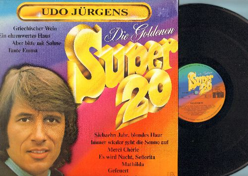 Jurgens, Udo - Die Goldenen Super 20: Merci Cherie, 17 Jahr blondes Haar, Mathilda, Immer wieder geht die Sonne auf, Anuschka, Illusionen, Griechischer Wein, Tante Emma (Vinyl STEREO LP record, German Pressing, sung in German) - NM9/NM9 - LP Records