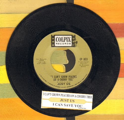 Just Us - I Can't Grow Peaches On A Cherry Tree/I Can Save You (with juke box label) - EX8/ - 45 rpm Records