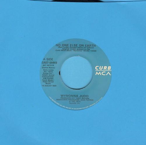 Judd, Wynonna - No One Else On Earth (Long Version + Short Version) - EX8/ - 45 rpm Records