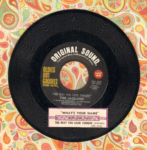 Jaguars - The Way You Look Tonight/What's Your Name? (by Don & Juan on flip-side)) (re-issue with juke box label) - NM9/ - 45 rpm Records