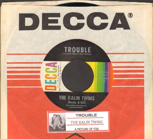 Kalin Twins - Trouble/A Picture Of You (with juke box label and vintage Decca company sleeve) - NM9/ - 45 rpm Records