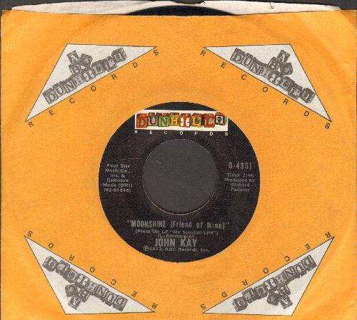 Kay, John - Moonshine (Friend Of Mine)/Nobody Lives Here Anymore (with company sleeve) - EX8/ - 45 rpm Records