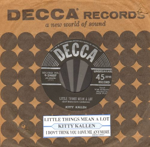 Kallen, Kitty - Little Things Mean A Lot/I Don't Think You Love Me Anymore (black label first pressing with juke box label and vintage Decca company sleeve) - EX8/ - 45 rpm Records