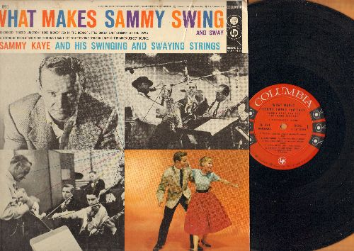 Kaye, Sammy - What Makes Sammy Swing And Sway: Jersey Bounce, One O'Clock Jump, A String Of Pearl, Tuxedo Junction, Little Brown Jug (Vinyl MONO LP record) - NM9/EX8 - LP Records