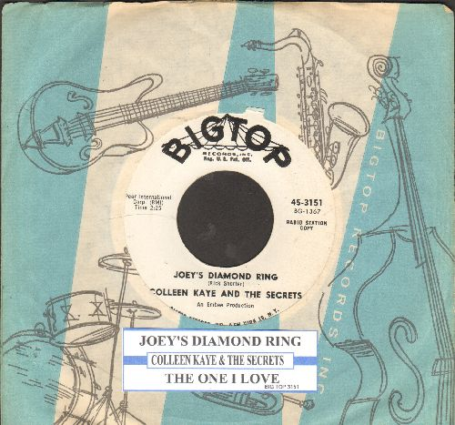 Kaye, Colleen & The Secrets - Joey's Diamond Ring/The One I Love (DJ advance pressing with juke box label and RARE BigTop company sleeve) - NM9/ - 45 rpm Records