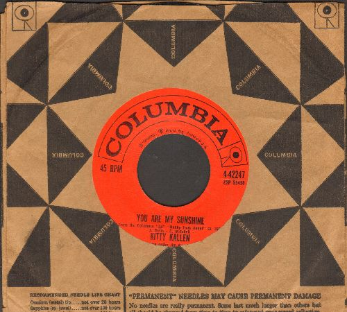 Kallen, Kitty - You Are My Sunshine/It Wasn't God Who Made Honky Tonk Angels (with Columbia company sleeve) - NM9/ - 45 rpm Records