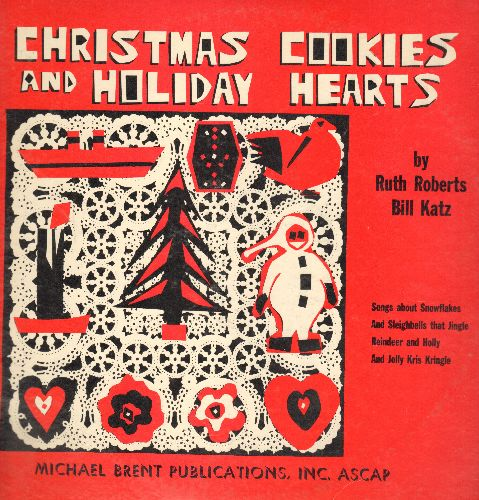 Roberts, Ruth & Bill Katz - Christmas Cookies And Holiday Hearts - Songs About Snowflakes and Sleighbells That Jingle Reindeer and Holly  and Jolly Kris Kringle (vinyl LP record)