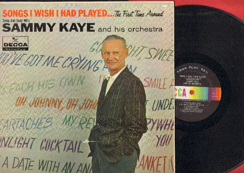 Kaye, Sammy & His Orchestra - Songs I Wish I Had Played…The First Time Around: Heartaches, I Understand, To Each His Own, Good Night Sweetheart (vinyl MONO LP record) - EX8/EX8 - LP Records
