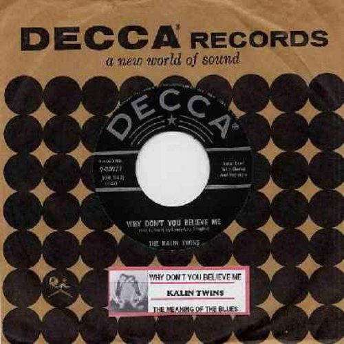 Kalin Twins - Why Don't You Believe Me/The Meaning Of The Blues (with vintage Decca company sleeve and juke box label) - EX8/ - 45 rpm Records